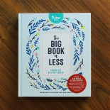 The Big Book of Less (Finding Joy In Living Lighter)