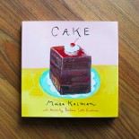Cake - A Cookbook by Maira Kalman