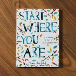 Start Where You Are : A Journal for Self-Exploration